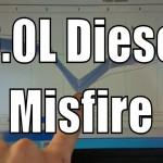6.0L Ford Power Stroke Engine Misfire Diagnostic P0300