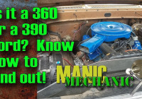 Find Displacement On Ford Fe 360 Or 390 Episode 18 Manic Mechanic